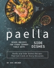 Paella Mixed Recipes for Every Dinner Table with Side Dishes: Paella and Side Dishes Recipes That Can Cook on Every Occasion Cover Image