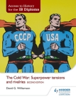 Access to History for the Ib Diploma: The Cold War: Superpower Tensions and Rivalries Second Edition Cover Image