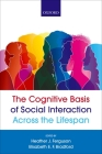The Cognitive Basis of Social Interaction Across the Lifespan Cover Image