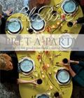 Pret-a-Party: Great Ideas for Good Times and Creative Entertaining Cover Image