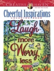 Creative Haven Cheerful Inspirations Coloring Book (Creative Haven Coloring Books) Cover Image