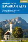 Walking in the Bavarian Alps: 70 Mountain Walks and Treks in Southern Germany Cover Image