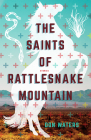 The Saints of Rattlesnake Mountain: Stories Cover Image