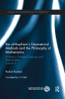 Ibn al-Haytham's Geometrical Methods and the Philosophy of Mathematics: A History of Arabic Sciences and Mathematics Volume 5 (Culture and Civilization in the Middle East) Cover Image