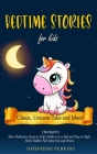 Bedtime Stories for Kids: Classic, Unicorn Tales and More! Short Meditation Stories to Help Children Go to Bed and Sleep at Night. Make Toddlers Cover Image