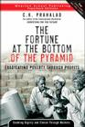 Fortune at the Bottom of the Pyramid: Eradicating Poverty Through Profits Cover Image