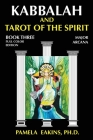 Kabbalah and Tarot of the Spirit: Book Three. The Major Arcana Cover Image