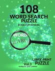 108 Word Search Puzzle Book For Seniors Vol.3: 108 Large-Print Puzzles Exercise and Challenge Your Brain, Brain Games for Adults & Seniors Cover Image