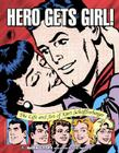 Hero Gets Girl!: The Life & Art of Kurt Schaffenberger Cover Image