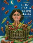 Don't Say a Word, Mama / No Digas Nada, Mama Cover Image