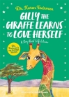 Gilly the Giraffe Learns to Love Herself: A Story about Self-Esteem Cover Image