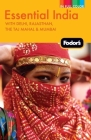 Fodor's Essential India: with Delhi, Rajasthan, the Taj Mahal & Mumbai Cover Image