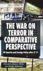The War on Terror in Comparative Perspective: Us Security and Foreign Policy After 9/11 Cover Image