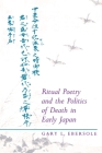 Ritual Poetry and the Politics of Death in Early Japan Cover Image
