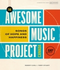 The Awesome Music Project Canada: Songs of Hope and Happiness Cover Image