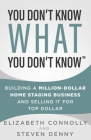 You Don't Know What You Don't Know: Building a Million-Dollar Home Staging Business and Selling It for Top Dollar Cover Image