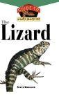 The Lizard: An Owner's Guide to a Happy Healthy Pet (Your Happy Healthy Pet Guides #112) Cover Image