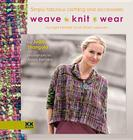 Weave-Knit-Wear: Simply Fabulous Clothing and Accessories for Rigid Heddle (and Other) Weavers Cover Image