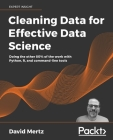 Cleaning Data for Effective Data Science: Doing the other 80% of the work with Python, R, and command-line tools Cover Image