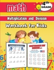 Multiplication and Division Math Workbook for Kids - 4th Grade: Grade 4 Activity Book, Fourth Grade Math Workbook, Fun Math Books for 4th Grade Cover Image