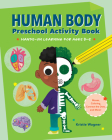 Human Body Preschool Activity Book: Hands-On Learning for Ages 3 to 5 Cover Image