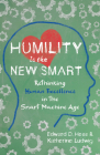 Humility Is the New Smart: Rethinking Human Excellence in the Smart Machine Age Cover Image