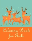 Coloring Book For Girls: An Adult Coloring Book with Loving Animals for Happy Kids Cover Image