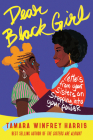 Dear Black Girl: Letters From Your Sisters on Stepping Into Your Power Cover Image
