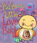 You're My Little Love Bug! Cover Image