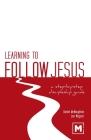 Learning to Follow Jesus: A Step-by-Step Discipleship Guide Cover Image