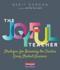 The Joyful Teacher: Strategies for Becoming the Teacher Every Student Deserves Cover Image