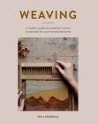 Weaving: A modern guide to creating 17 woven accessories for your handmade home Cover Image