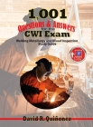 1,001 Questions & Answers for the Cwi Exam: Welding Metallurgy and Visual Inspection Study Guide Cover Image