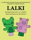 Kolorowanka dla 4-5-latków (Lalki): Ta książka zawiera 40 stron bezstresowych kolorowanek w celu zmniejszenia frustracji i zwiększenia Cover Image