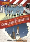 History Comics: The Challenger Disaster: Tragedy in the Skies Cover Image