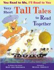 VERY SHORT TALL TALES TO READ TOGETHER (You Read to Me, I'll Read to You) Cover Image