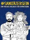 Sanitäter sein: Ein freches Malbuch für Erwachsene: Ein lustiges Buch gegen Stress für Rettungsdienste: Ersthelfer, Krankenwagenfahrer Cover Image
