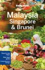 Lonely Planet Malaysia, Singapore & Brunei (Multi Country Guide) Cover Image