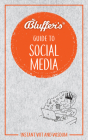Bluffer's Guide To Social Media: Instant Wit and Wisdom (Bluffer's Guides) Cover Image