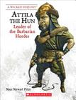 Attila the Hun (Revised Edition) (A Wicked History) Cover Image