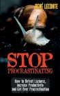 Stop Procrastinating: How to Defeat Laziness, Increase Productivity, and Get Over Procrastination Cover Image