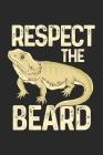 Respect The Beard: Bartagame Notizbuch / Tagebuch / Heft mit Blanko Seiten. Notizheft mit Weißen Blanken Seiten, Malbuch, Journal, Sketch Cover Image