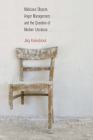 Malicious Objects, Anger Management, and the Question of Modern Literature Cover Image