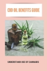 CBD Oil Benefits Guide: Understand Use of Cannabis: Massage With Cbd Oil Benefits Cover Image