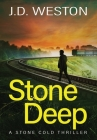 Stone Deep: A British Action Crime Thriller Cover Image