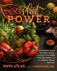 Plant Power: Transform Your Kitchen, Plate, and Life with More Than 150 Fresh and Flavorful Vegan Recipes Cover Image