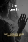 The Mourning: Insights & Practical Advice On Coping With Grief And Bereavement: Dealing With Grief While Pregnant Cover Image