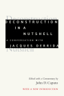Deconstruction in a Nutshell: A Conversation with Jacques Derrida, with a New Introduction (Perspectives in Continental Philosophy) Cover Image