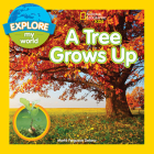 Explore My World A Tree Grows Up Cover Image