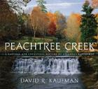Peachtree Creek: A Natural and Unnatural History of Atlanta's Watershed Cover Image